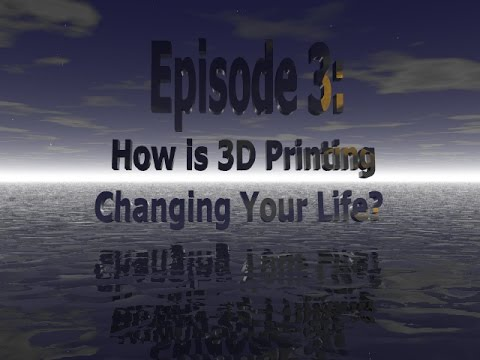 Episode 03 - 3D Printing