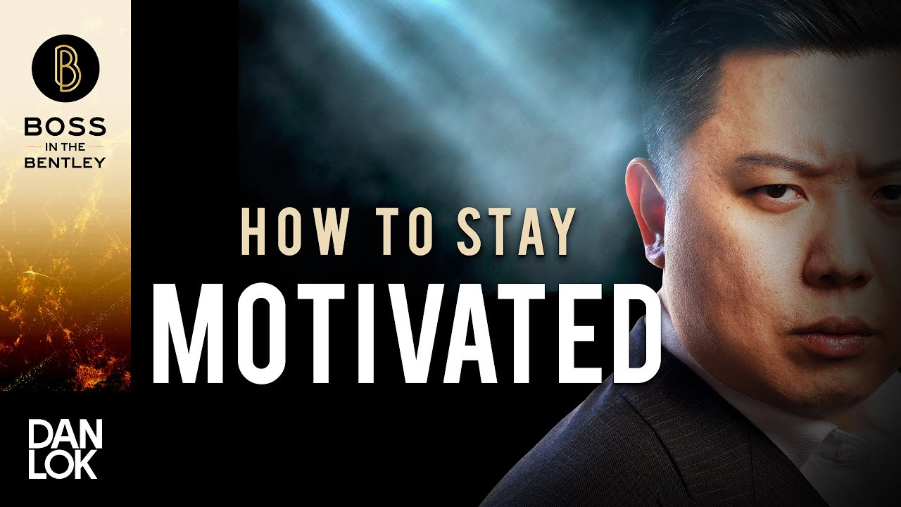 How to Stay Motivated in Business and in Life
