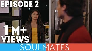 Soulmates | Original Webseries | Episode 2 | 3 a.m. Waali Batein