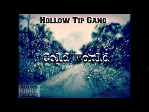 Cold World - Hollow Tip Gang (NEW 2015)
