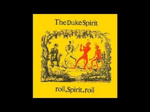 The Duke Spirit - Drinking You In