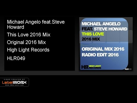 Michael Angelo feat.Steve Howard - This Love 2016 Mix (Original 2016 Mix)