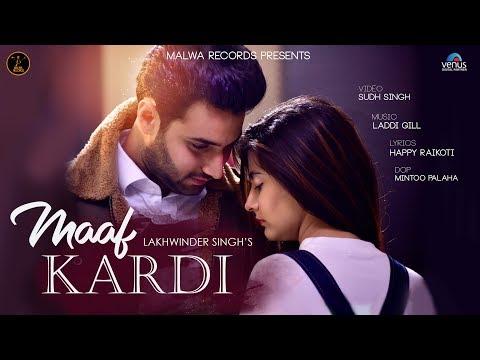 MAAF KARDI - LAKHWINDER SINGH | HAPPY RAIKOTI | UPMA SHARMA | NEW ROMANTIC SONGS | MALWA RECORDS