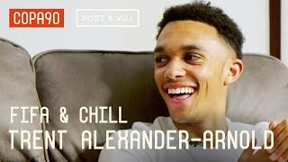 Salah's Secret & How To Stop Sané | FIFA and Chill with Trent Alexander-Arnold ft. Poet & Vuj