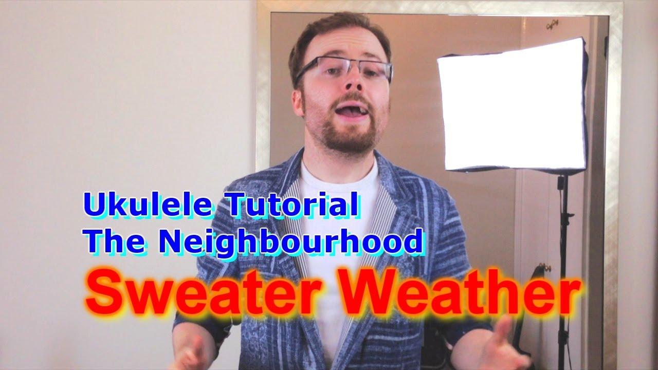 Sweater Weather The Neighbourhood Ukulele Tutorial Youtube