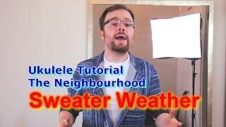 Sweater Weather - The Neighbourhood (Ukulele Tutorial)