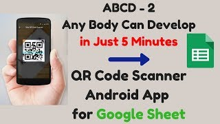 Develop QR code Scanner Android App using MIT AppInventor |Google Sheet | App Script|