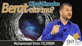 Cihad Olmadan Berat Olur mu? | Muhammed Emin Yıldırım (90. Ders)