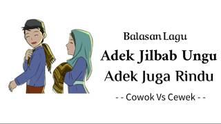 balasan adek jilbab ungu vs adek juga rindu || cowok vs cewek ||