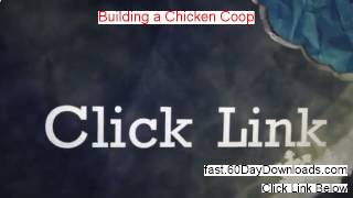Building a Chicken Coop Review 2014 - DOES IT REALLY WORK?
