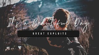 It's a Beautiful Day | Great Exploits | 14 October 2020