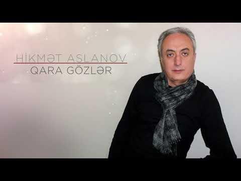 Hikmət Aslanov - Qara Gözlər