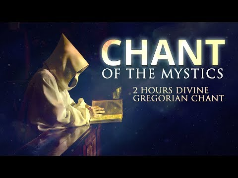 Chant Of The Mystics: Divine Gregorian Chant