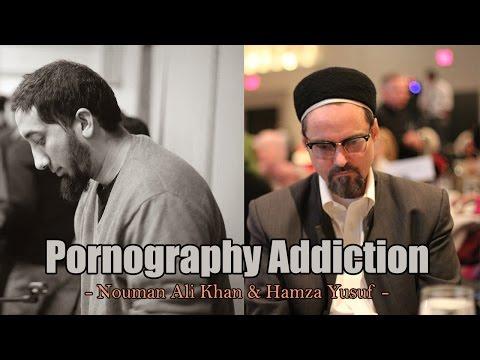 Pornography Addiction - Hamza Yusuf & Nouman Ali Khan