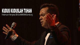 Download Lagu KUDUS KUDUSLAH TUHAN - Pertemuan Pengerja GBI SUKAWARNA Bandung. mp3