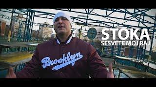 STOKA - SESVETE MOJ RAJ (OFFICIAL VIDEO)