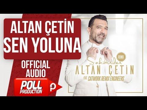ALTAN ÇETİN - SEN YOLUNA ( BALON ) - ( Official Audio )