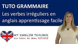 Grammaire : les verbes irréguliers en Anglais facile - Tuto apprendre Anglais gratuit