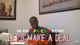 In An African Home: Let's Make A Deal Part 3 (Clifford Owusu)