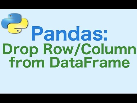 15- Pandas DataFrames: How to Drop Row or Columns