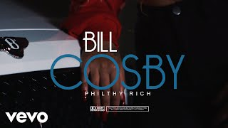 Philthy Rich - Bill Cosby