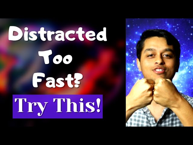 Distracted so Quickly: How to Avoid Distractions for the Long Term