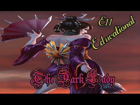 Educational Series E11: The Dark Lady