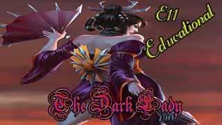 Educational Series E11: The Dark Lady