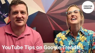 4 TOP TIPS for using Google Trends to inform your YouTube video strategy