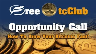 How To Earn Bitcoin Fast Free BTC Club Opportunity Call 4 9 2019