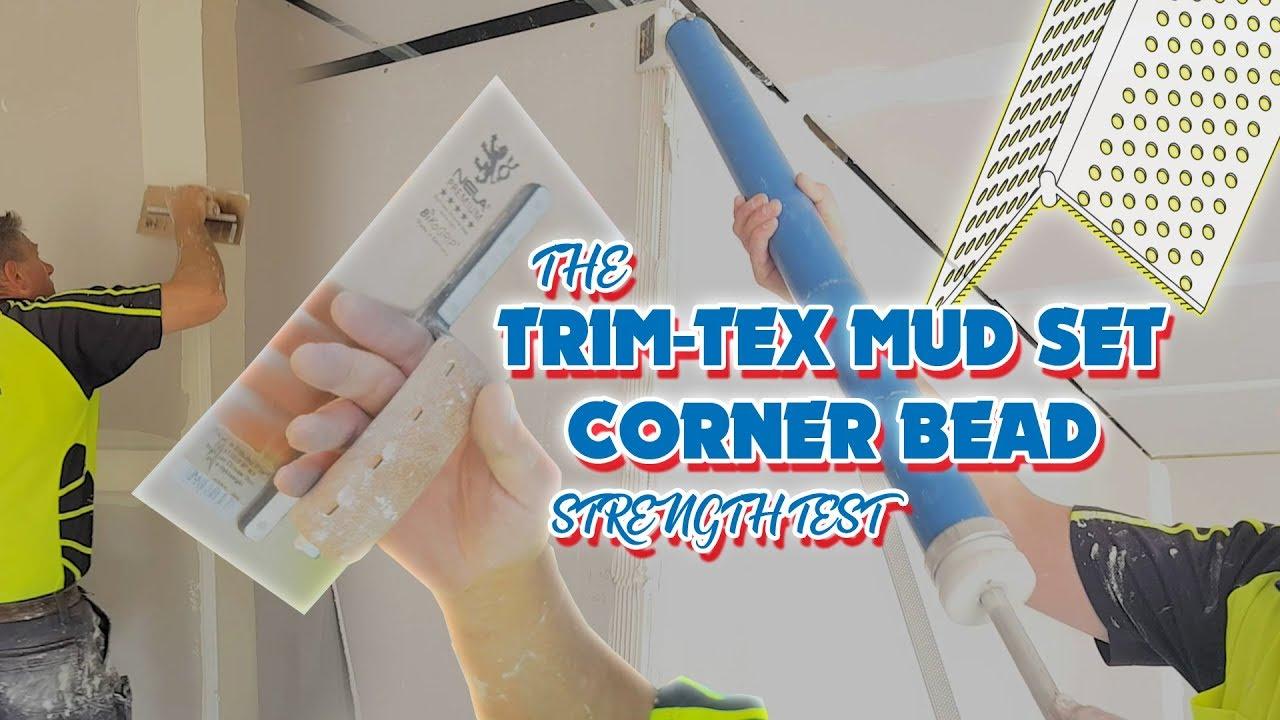 The Trim-Tex Mud Set Vinyl Corner Bead on Drywall Strength Test