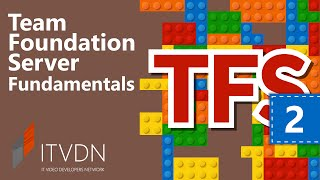 Team Foundation Server Fundamentals. Урок 2. Система контроля версий TFS