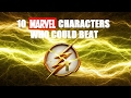 10 Marvel Characters Who Could Beat The Flash