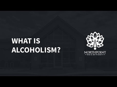 What is Alcoholism?