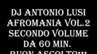ANTONIO LUSI - AFROMANIA VOL.2 Part 1