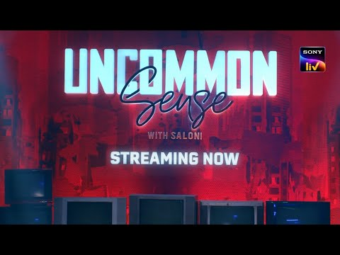 Uncommon Sense with Saloni | Streaming Now On SonyLIV