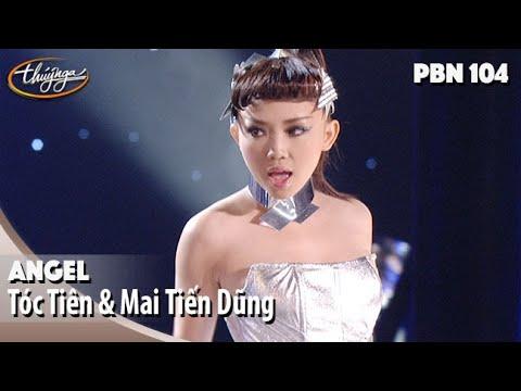 PBN 104 | Tóc Tiên & Mai Tiến Dũng – Angel