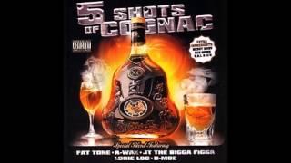 A-Wax - Shots Of Cognac (Ft JT, Fat Tone, Louie Loc, & San Quinn)