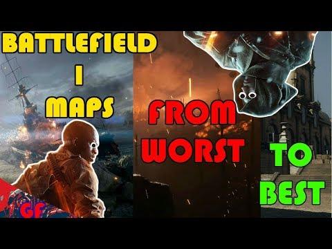 WORST TO BEST MAPS IN BATTLEFIELD 1