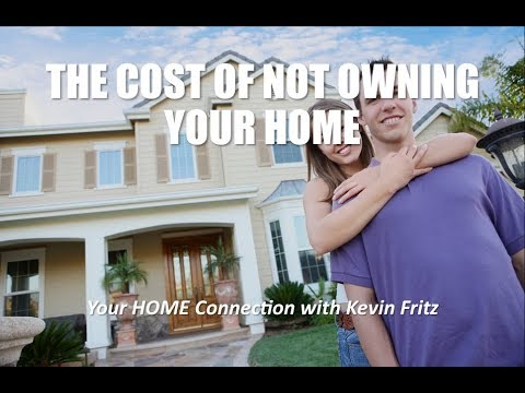 The Real Cost of NOT Owning Your Own Home!