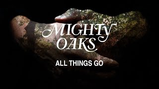 Watch Mighty Oaks All Things Go video