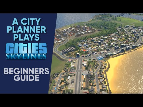 A Beginners Guide to Cities Skylines
