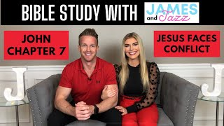 Bible Study With Us || John Chapter 7 || Jesus Faces Conflict || Bible || Scripture | James And Jazz