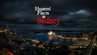 Haunted Places in Sydney