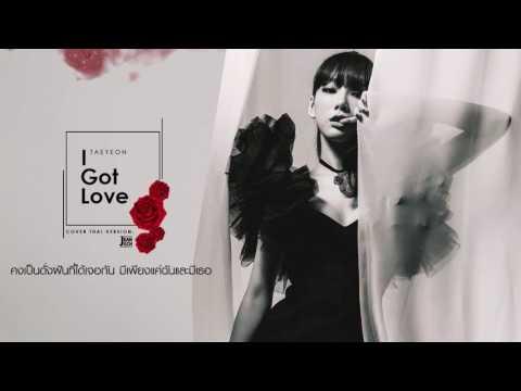 [Thai Ver.] I Got Love - Taeyeon (태연) L Cover By Jeaniich