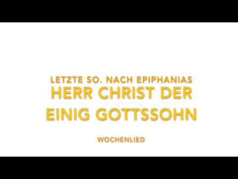 Herr Christ der einig Gottssohn