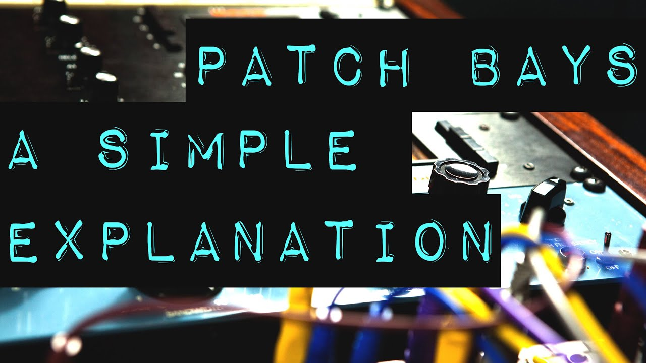 Patch Bays - A Simple Explanation on