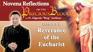 Novena Reflection on the   Day 8 : Reverence of the Eucharist