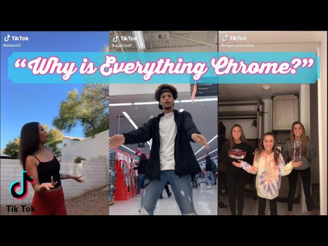 Why Is Everything Chrome Tiktok Lyrics