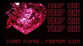 Trap baby - money long